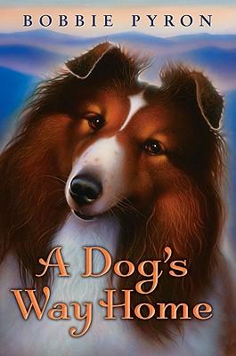 A Dog's Way Home By Pyron, Bobbie/ Jessell, Tim (ILT)